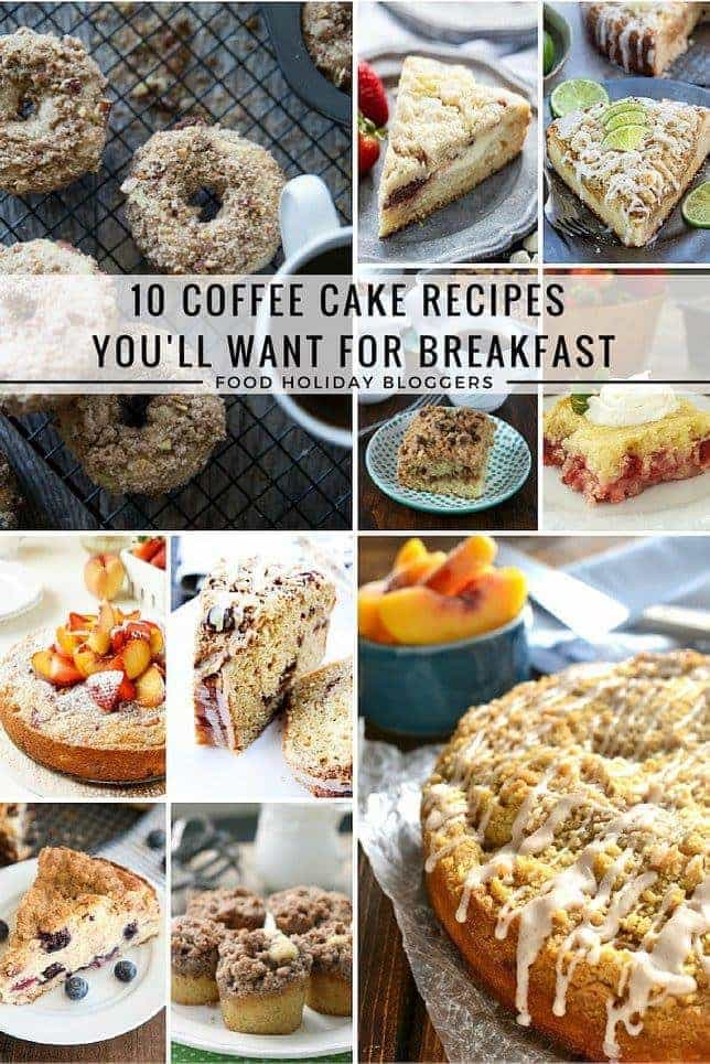 titled photo collage (and shown): 10 Coffee Cake Recipes You'll Want For Breakfast