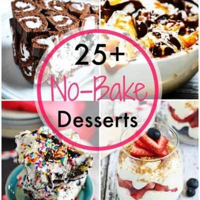 25+ No-Bake Desserts