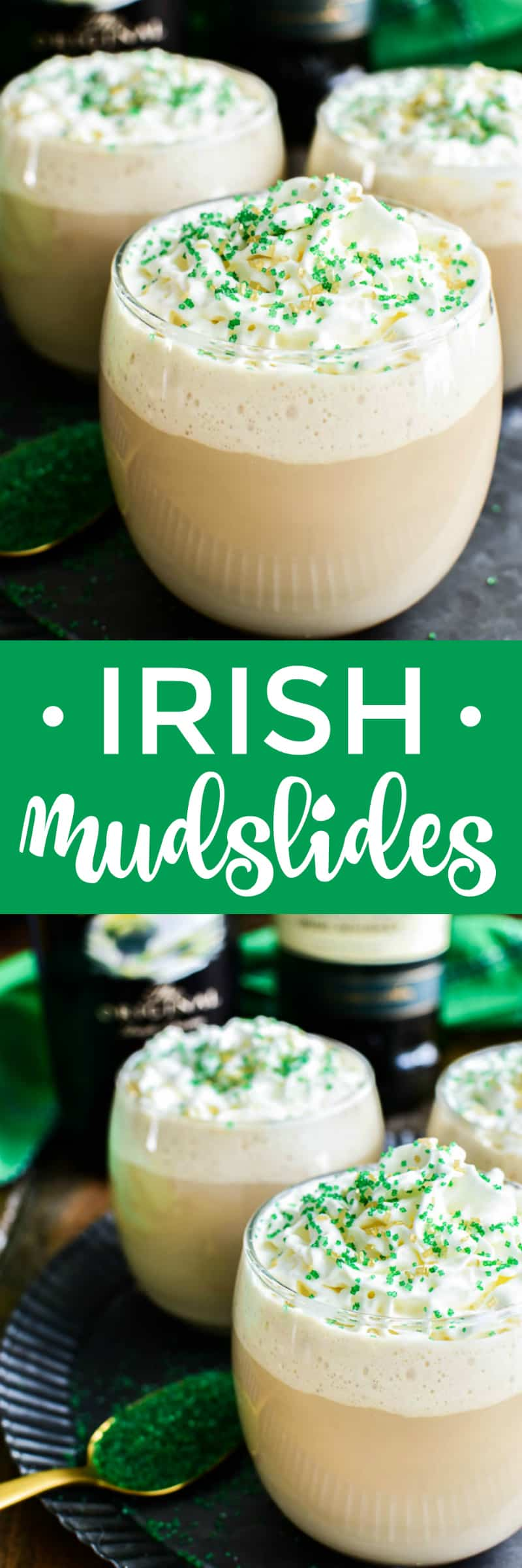 Irish Mudslides are the perfect St. Paddy's Day drink! Made with just 4 ingredients, these cocktails come together in minutes and couldn't be easier to make. Ideal for St. Patrick's Day parties, parades, after dinner drinks, or even shots ...if you love Mudslides, you're sure to enjoy this fun Irish twist!