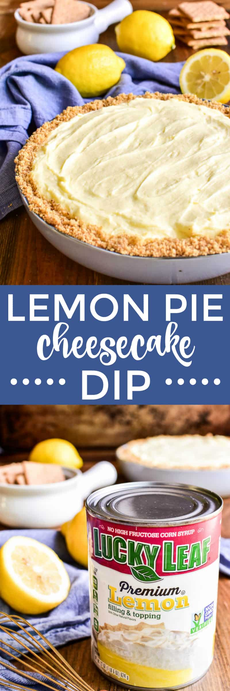 Collage image of Lemon Pie Cheesecake Dip and Lucky Leaf Lemon Filling & Topping