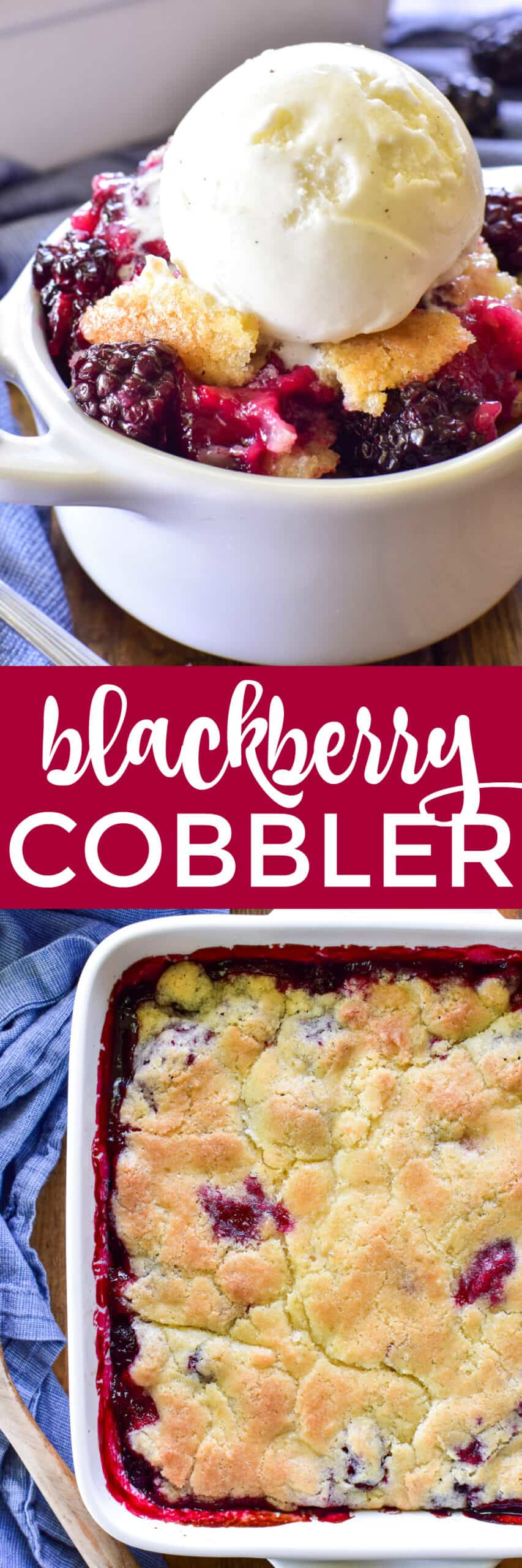 Collage image of Blackberry Cobbler in pan and in a dish with ice cream